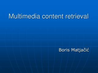 Multimedia content retrieval