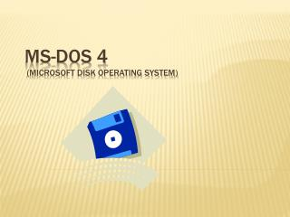 Ms-dos 4  (MicroSoft Disk Operating System)