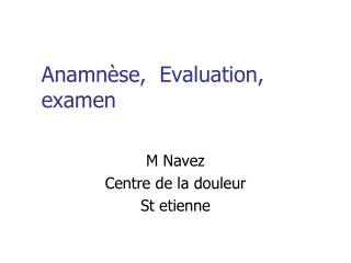 Anamnèse,  Evaluation, examen