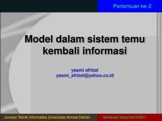 Model dalam sistem temu kembali informasi yasmi afrizal  yasmi_afrizal@yahoo.co.id