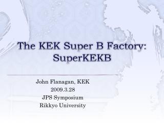 The KEK Super B Factory:   SuperKEKB