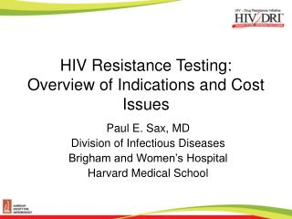 HIV Resistance Testing:  Overview of Indications and Cost Issues