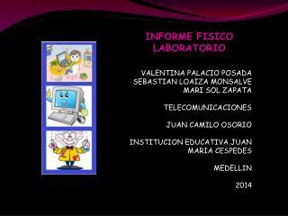 VALENTINA PALACIO  POSADA SEBASTIAN LOAIZA MONSALVE MARI SOL ZAPATA   TELECOMUNICACIONES