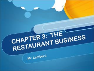 CHAPTER 3:  THE RESTAURANT BUSINESS