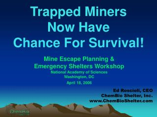 Trapped Miners  Now Have  Chance For Survival