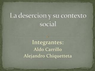 La  desercion  y  su contexto  social