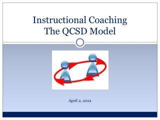 Instructional Coaching The QCSD Model