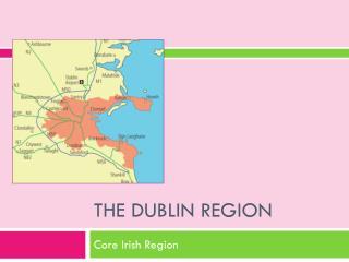 The Dublin Region