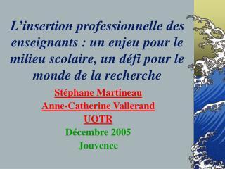 Stéphane Martineau Anne-Catherine Vallerand UQTR Décembre 2005 Jouvence