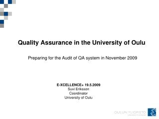 Quality Assurance in the University of Oulu Preparing for the  Audit of QA system in November 2009