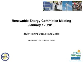 Renewable Energy Committee Meeting January 12, 2010 REIP Training Updates and Goals