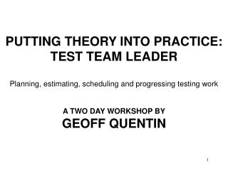 PUTTING THEORY INTO PRACTICE:  TEST TEAM LEADER