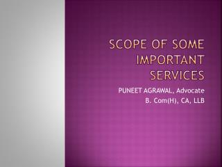 SCOPE OF SOME IMPORTANT SERVICES