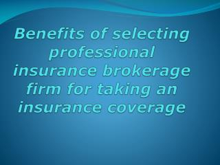 Benefits of selecting professional insurance brokerage firm