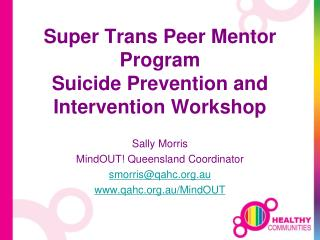 Super Trans Peer Mentor Program Suicide  Prevention and Intervention Workshop