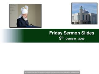 Friday Sermon Slides 9 th October , 2009
