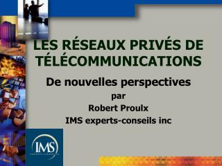 LES RÉSEAUX PRIVÉS DE TÉLÉCOMMUNICATIONS