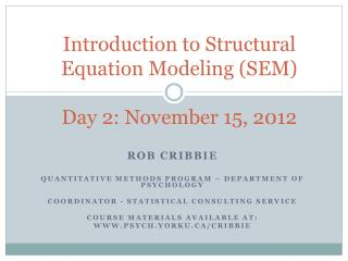 Introduction to Structural Equation Modeling (SEM) Day 2: November 15, 2012