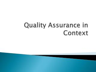 Quality  Assurance in Context