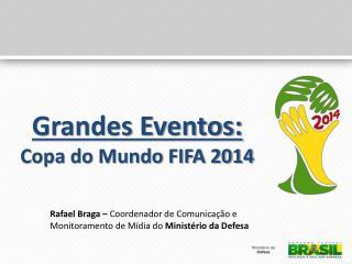 Grandes Eventos: Copa do Mundo FIFA 2014