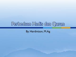 Perbedaan Hadis dan Quran