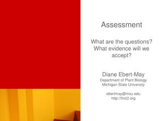 Assessment What are the questions? What evidence will we accept?
