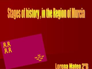 Stages of history , in the Region of Murcia