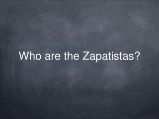 Who are the Zapatistas?