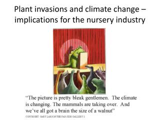 Plant invasions and climate change – implications for the nursery industry