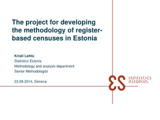 The project for developing the methodology of register-based censuses in Estonia