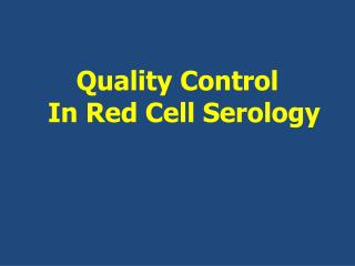 Quality Control           In Red Cell Serology