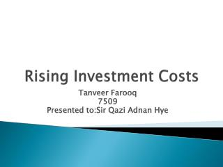 Rising Investment Costs