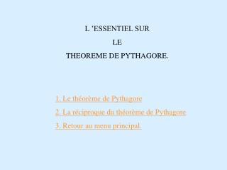 L'ESSENTIEL SUR LE THEOREME DE PYTHAGORE.