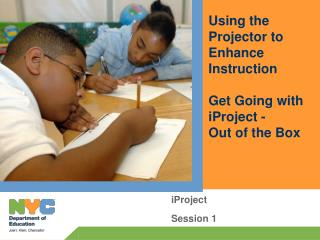 Using the Projector to Enhance Instruction Get Going with iProject -  Out of the Box