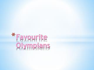 Favourite Olympians