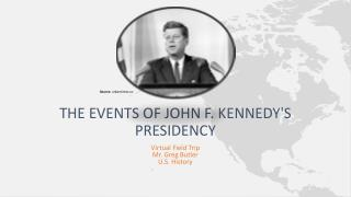 The events of john f. Kennedy's presidency