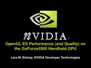 OpenGL ES Performance (and Quality) on the GoForce5500 Handheld GPU