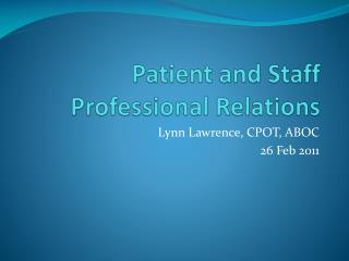 Patient and Staff Professional Relations