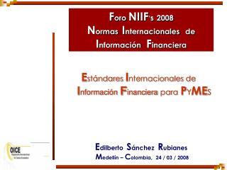 F oro  NIIF ' s 2008 N ormas  I nternacionales  de  I nformación F inanciera