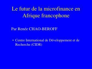 Le futur de la microfinance en Afrique francophone