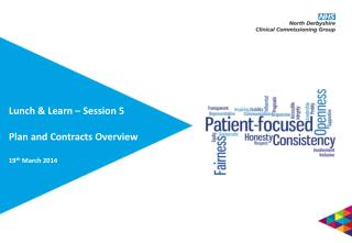 Lunch & Learn – Session 5 Plan and Contracts Overview 19 th  March 2014