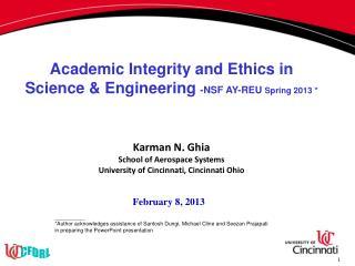 Karman  N. Ghia School of Aerospace Systems University  of Cincinnati,  Cincinnati Ohio