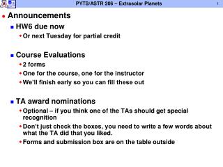 Announcements HW6 due now Or next Tuesday for partial credit Course Evaluations 2 forms
