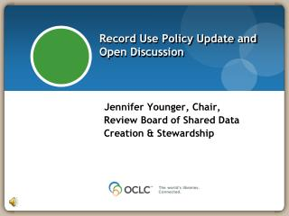 Record Use Policy Update and Open Discussion
