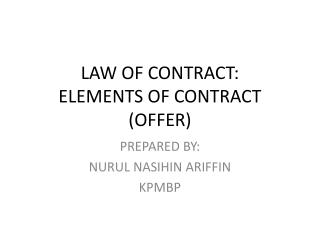 LAW OF CONTRACT: ELEMENTS OF CONTRACT (OFFER)