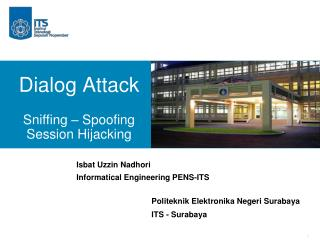 Dialog Attack Sniffing – Spoofing Session Hijacking