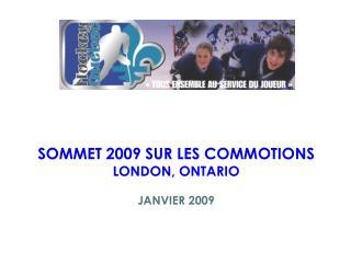 SOMMET 2009 SUR LES COMMOTIONS LONDON, ONTARIO JANVIER 2009