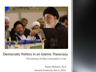 Democratic Politics in an Islamic Theocracy