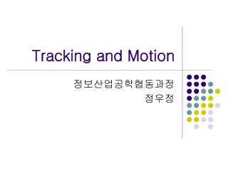 Tracking and Motion