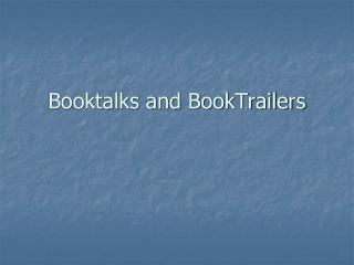 Booktalks and BookTrailers